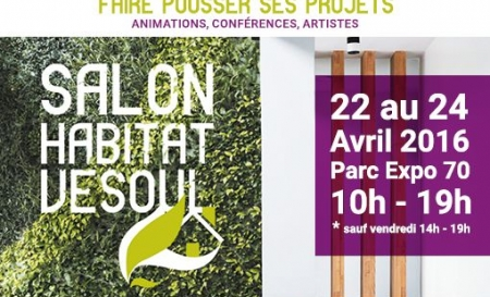 Salon de l 39 habitat vesoul du 22 au 24 avril 2016 daval for Habitat 70 vesoul